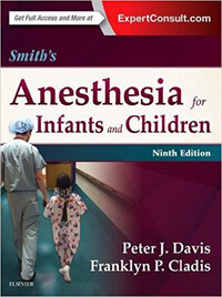 Anesthesia for Infants and Children Smiths 2 VOL 2011